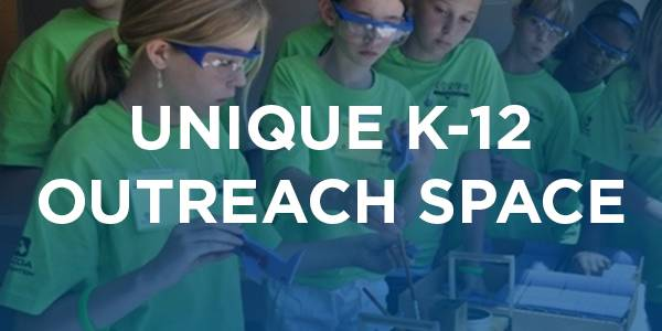 Unique K-12 Outreach Space